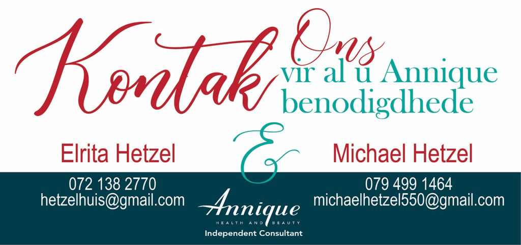 For Anique products, contact Michael or Elrita Hetzel on 0794991464 or 0721382770