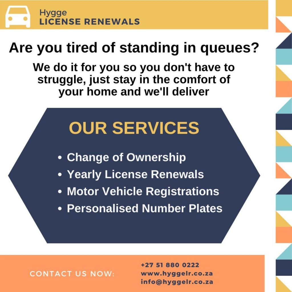 Hygge license renewals. We stand in line for you. We offer 4 services namely change of ownership, yearly license renewals, motor vehicle registrations and personalised number plates