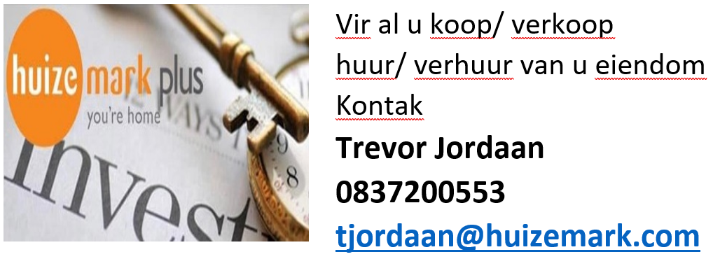 For buying, selling or rental of a property, contact Trecor Jordaan at 0 8 3 7 2 0 0 5 3 or email to tjordaan@huizemark.com